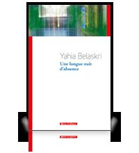 Un nouvel article sur Une longue nuit d'absence de Yahia Belaskri